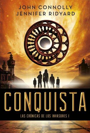 Conquista (Las Crónicas de los Invasores, #1)