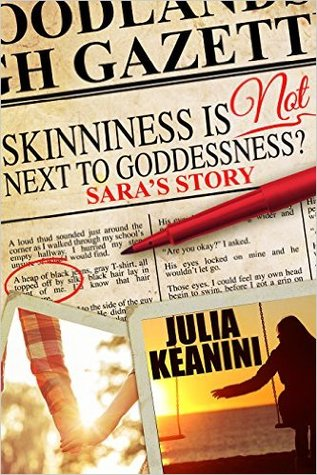 Skinniness is (NOT) Next to Goddessness? Saras Story  by  Julia Keanini