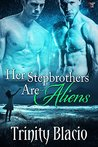 Her Stepbrothers Are Aliens