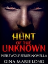 Hunt of the Unknown: Werewolf Series Novella