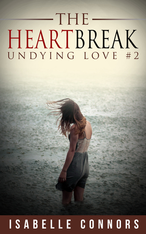 The Heartbreak (Undying Love #2)