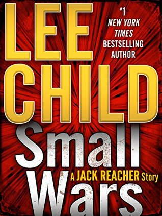 "Book Review: Lee Child's ""Small Wars"""