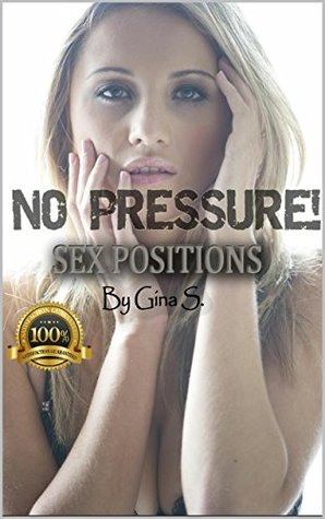 Sex position: Sexual Positions That Guarantee Orgasm for Women (No pressure!) Gina S.