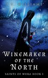 Winemaker of the North (Saints of Wura #1)