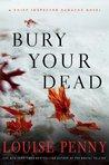 Bury Your Dead (Chief Inspector Armand Gamache, #6)