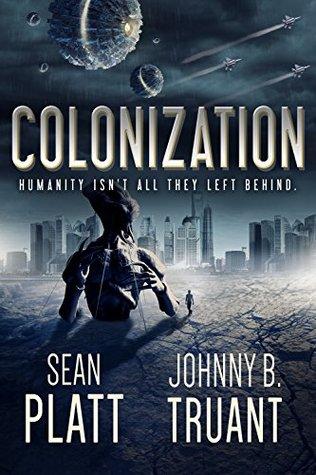 Colonization (Alien Invasion #3) - Sean Platt, Johnny B. Truant