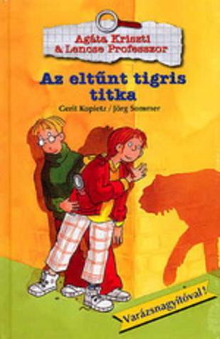 Az eltűnt tigris titka  by  Gerit Kopietz