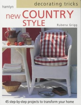 Decorating Tricks New Country Style  by  Rubena Grigg