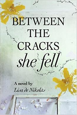 Between The Cracks She Fell by Lisa de Nikolits