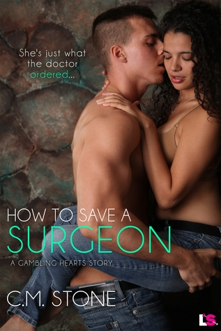 How to Save a Surgeon by C. M. Stone