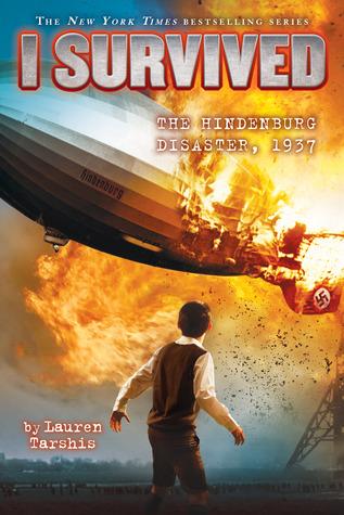 I Survived the Hindenburg Disaster, 1937 (I Survived #13) Lauren Tarshis