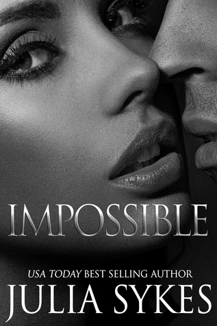 Impossible (The Original Trilogy) (Impossible, #1) by Julia Sykes