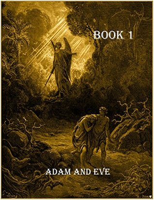 1st Book of Adam and Eve (Forgotten Books)  by  Billy Fincher