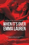 When It's Over: A Contemporary College Romance (When It's Love) (Volume 2)