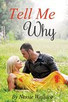 Tell Me Why (The Why Series)