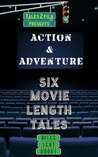 Action and Adventure: Six Movie Length Tales from Aisle Seat Books