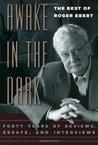 Awake in the Dark: The Best of Roger Ebert