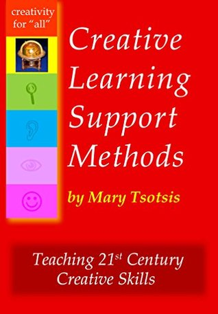 Creative Learning Support Methods  by  Mary Tsotsis