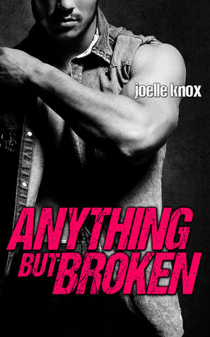 Anything but Broken by Joelle Knox