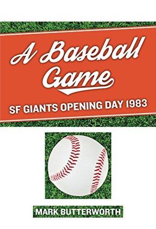A Baseball Game  by  Mark Butterworth