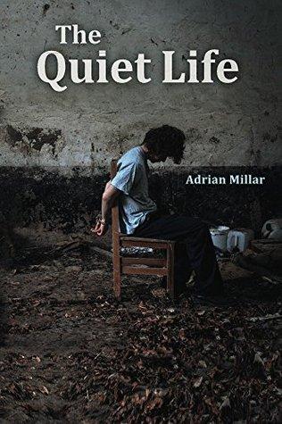 The Quiet Life Adrian Millar
