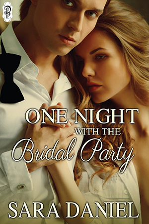One Night With the Bridal Party by Sara  Daniel