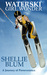 Waterski Girl Wonder A Journey of Perseverance. by Shellie Blum