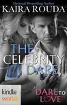 Dare to Love: The Celebrity Dare (Kindle Worlds Novella)