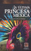 LA ULTIMA PRINCESA MEXICA