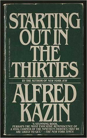 Starting Out In The Thirties Alfred Kazin