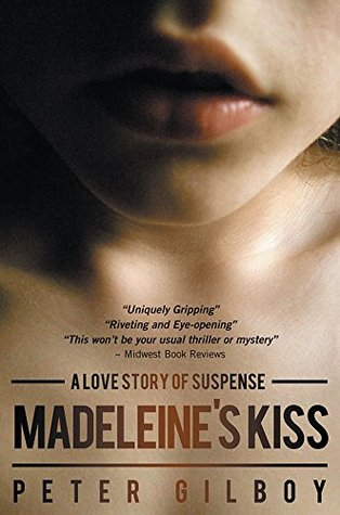 Madeleine's Kiss by Peter Gilboy