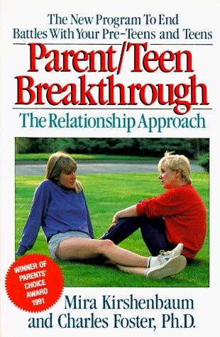 Parent-Teen Breakthrough: The Relationship Approach Mira Kirshenbaum