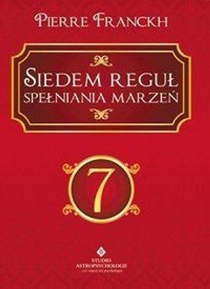 Siedem Reguł Spełniania Marzeń  by  Pierre Franckh