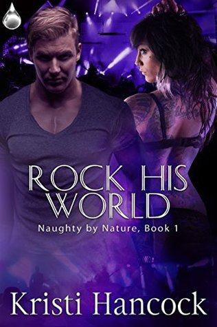 Rock His World (Naughty By Nature Book 1)
