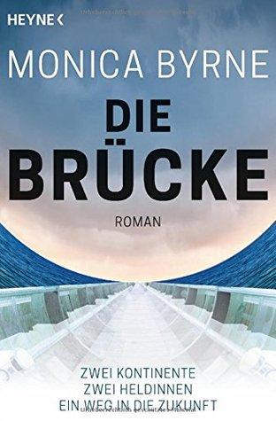 Die Brücke  by  Monica Byrne
