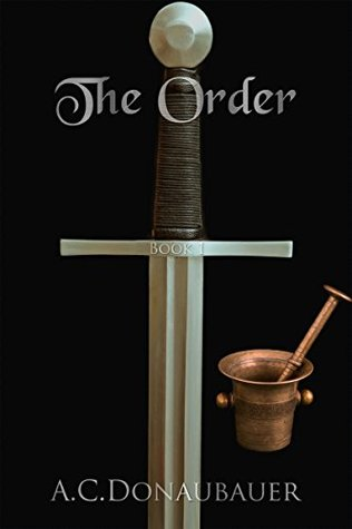Review: The Order by A.C. Donaubauer (@mlsimmons, @AC_Donaubauer)