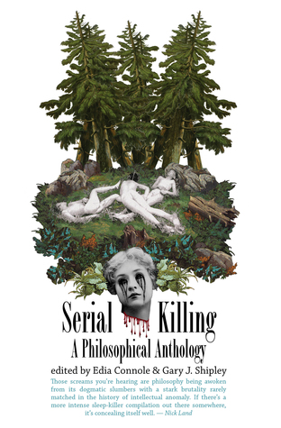 Serial Killing: A Philosophical Anthology