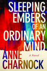 Sleeping Embers of an Ordinary Mind: A Novel