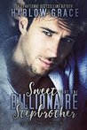 Sweet Billionaire Stepbrother: Harlow Grace (Sweet Stepbrother Book 1)
