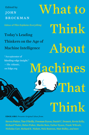 Today's Leading Thinkers on the Age of Machine Intelligence - John Brockman