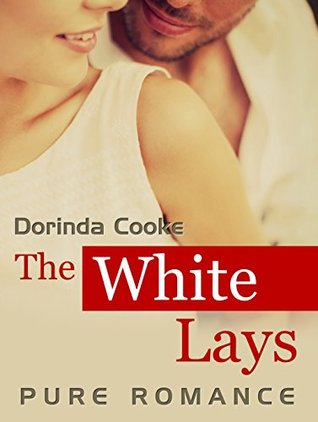 ROMANCE: Pure Romance: The White Lays (Romance, Sweet Contemporary Young Adult Romance)  by  Dorinda Cooke