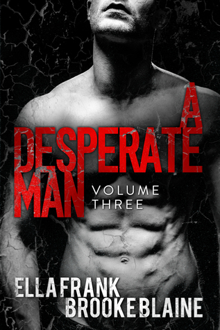 A Desperate Man: Volume 3 (A Desperate Man, #3)