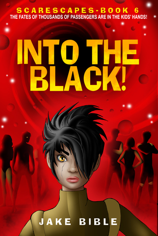 ScareScapes Book Six: Into the Black!