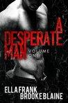 A Desperate Man: Volume 1