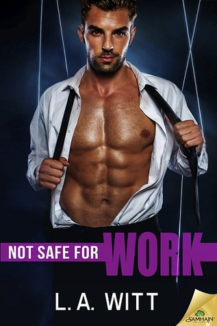 Release Day Review: Not Safe For Work by LA Witt