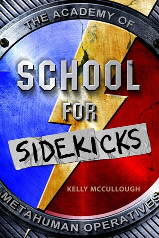 Book Cover of School for Sidekicks by Kelly McCullough
