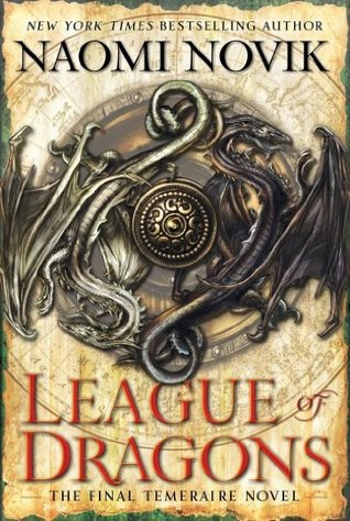 Cover: League of Dragons by Naomi Novik