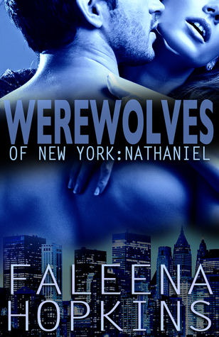 Review: Werewolves of New York: Nathaniel by Faleena Hopkins (@Mollykatie112, @Faleena Hopkins)