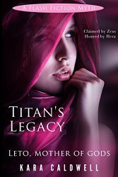 Titan's Legacy: Leto, Mother of Gods (Flash Fiction Myths Book 6)