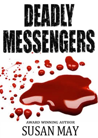 Deadly  Messengers by Susan May